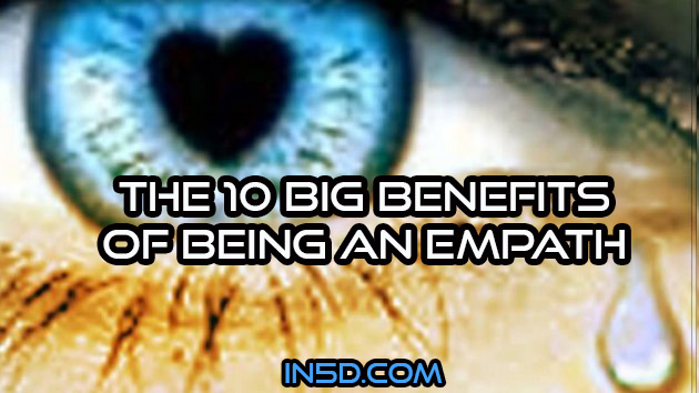 The 10 Big Benefits Of Being An Empath - In5D : In5D