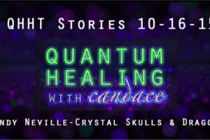 Quantum Healing With Candace- Guest Sandy Neville! Crystal Skulls And Dragons Show