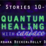 Quantum Healing with Candace Guests Barbara Becker & Holly Duckworth