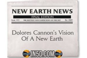 New Earth News – Dolores Cannon's Vision Of A New Earth