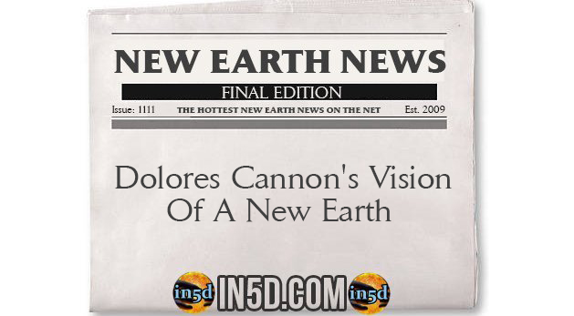 New Earth News - Dolores Cannon's Vision Of A New Earth
