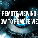 Remote Viewing – How to Remote View