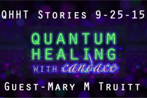 Quantum Healing with Candace with Guest Mary M Truitt
