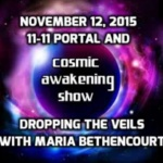 Cosmic Awakening Show – Maria Bethencourt – 11:11 Portal & Dropping The Veils