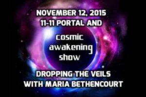 Cosmic Awakening Show – Maria Bethencourt – 11:11 Portal & Dropping The Veils