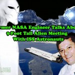 Former NASA Engineer Talks About 9-Foot Tall Alien Meeting With ISS Astronauts