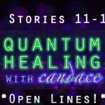 Quantum Healing with Candace – Open Lines
