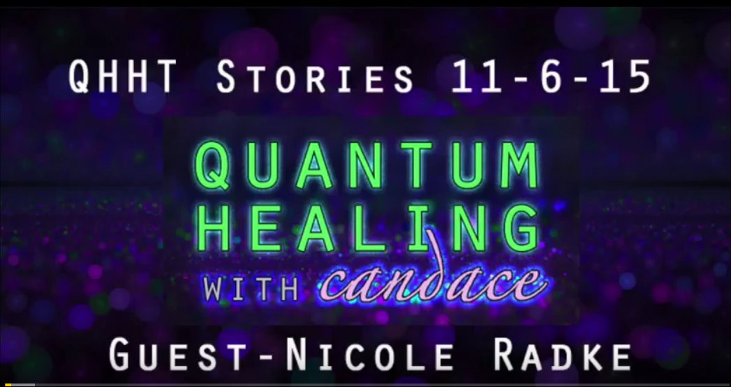 Quantum Healing with Candace - Guest Nicole Radke QHHT Stories