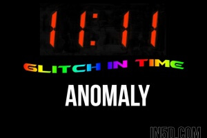 11:11 Glitch In Time Anomaly