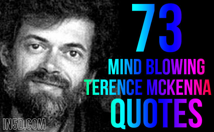 73 Mind Blowing Terence McKenna Quotes