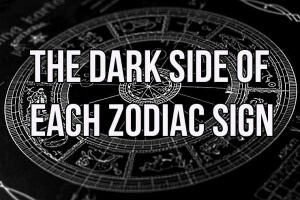 The Dark Side Of Each Zodiac Sign