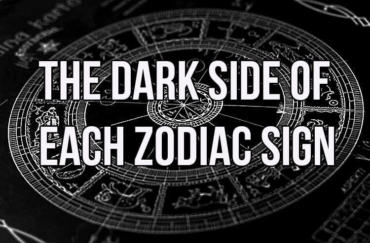 The Dark Side Of Each Zodiac Sign In5d Esoteric Metaphysical And