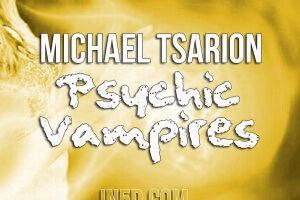 Michael Tsarion – Psychic Vampires