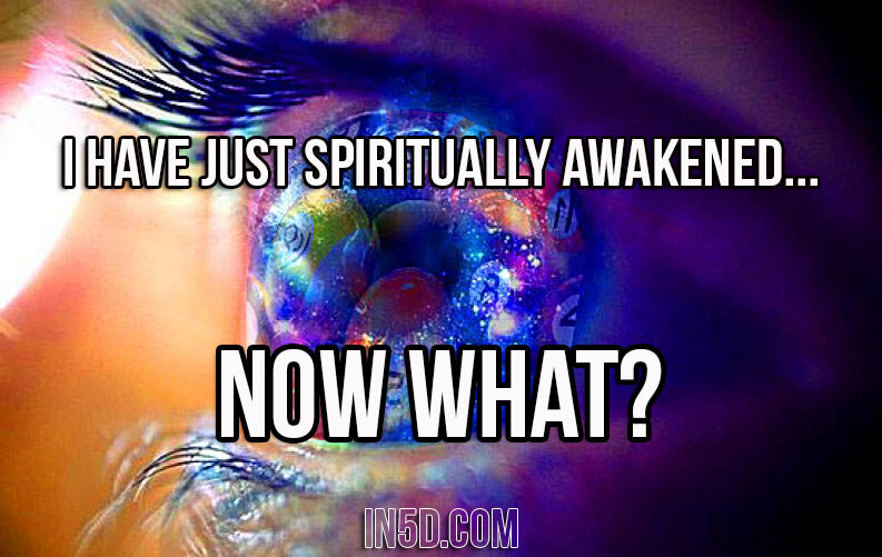 I Have Just Spiritually Awakened... Now What?