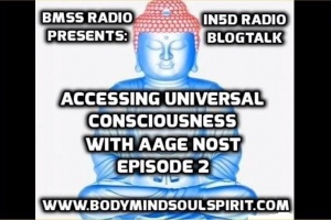 BMSS Radio Presents: Accessing Universal Consciousness WIth Aage Nost Episode 2