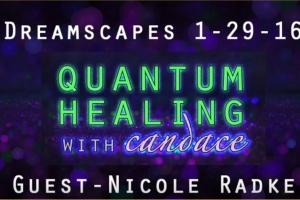 Quantum Healing with Candace  Dreamscapes with Nicole Radke