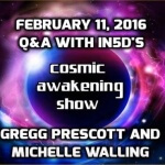 Cosmic Awakening Show Q&A With Gregg and Michelle Of In5d Feb. 16, 2016