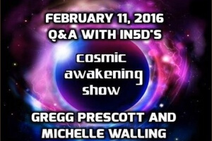 Cosmic Awakening Show Q&A With Gregg Prescott In5d Feb. 16, 2016