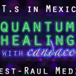 Quantum Healing with Candace with Raul Medina