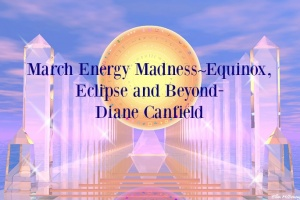 March Energy Madness – Equinox, Eclipse And Beyond