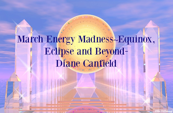 March Energy Madness - Equinox, Eclipse And Beyond
