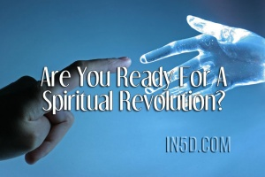 Are You Ready For A Spiritual Revolution?