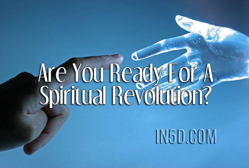 Are You Ready For A Spiritual Revolution?