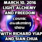 Cosmic Awakening Show – Light Alchemy And Freedom With Richard Yiap