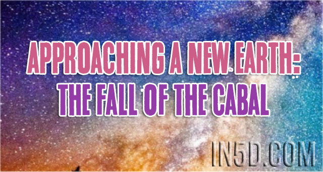 Approaching A New Earth: The Fall Of The Cabal