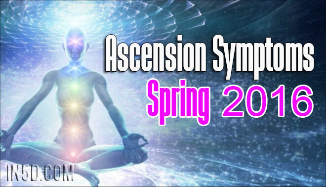 Ascension Symptoms: Spring 2016