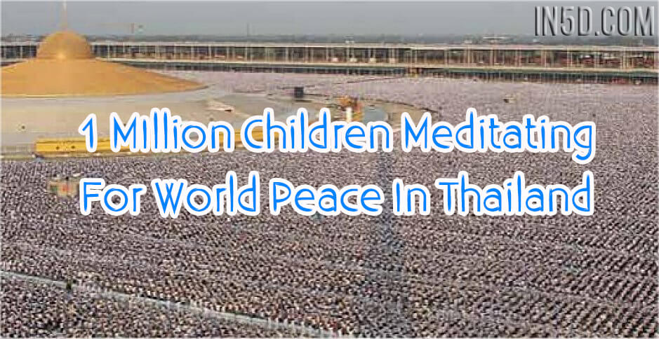 1 MIllion Children Meditating For World Peace In Thailand