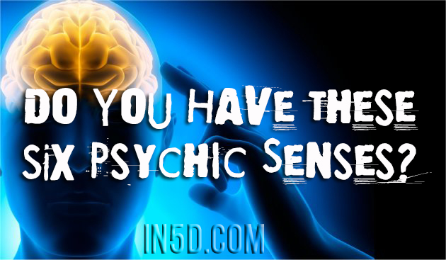 Do You Have These 6 Psychic Senses?