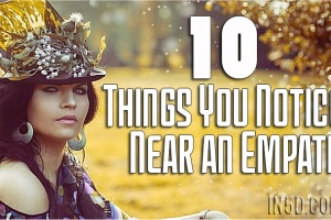 10 Things You Notice Near An Empath