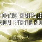 Can Distance Healers Leave Residual Energetic Hooks?