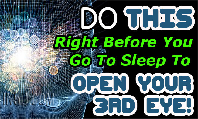 Do THIS Right Before You Go To Sleep To Open Your 3rd Eye!