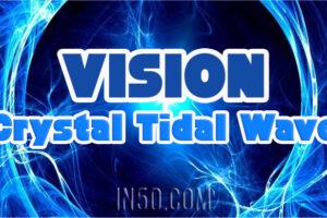 VISION: Crystal Tidal Wave
