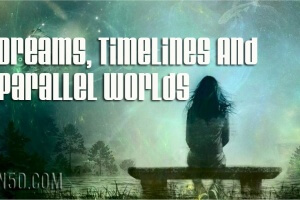 Dreams, Timelines And Parallel Worlds