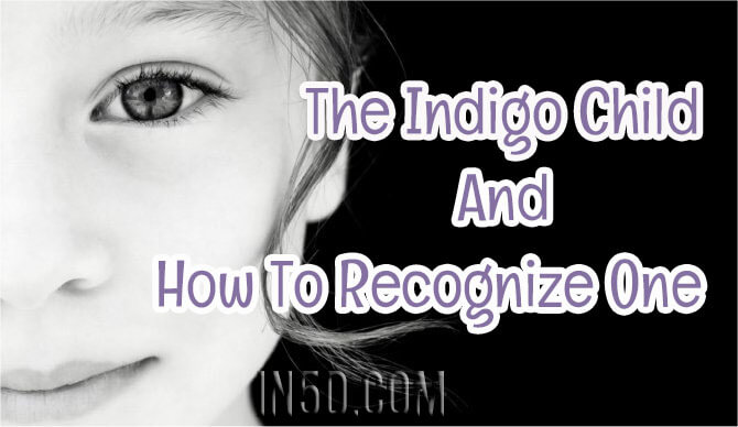 The Indigo Child And How To Recognize One