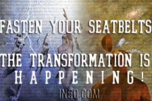 Fasten Your Seatbelts, The Transformation Is Happening!