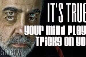 It's True – Your Mind Plays Tricks On You