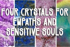 Four Crystals For Empaths And Sensitive Souls