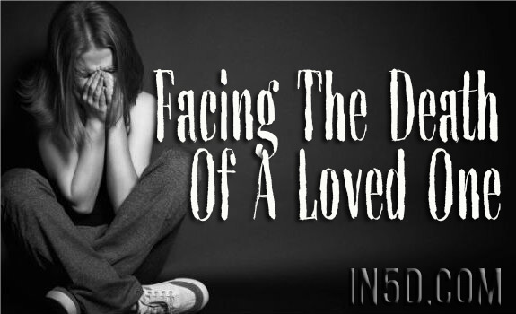 Facing The Death Of A Loved One