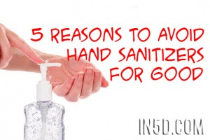 5 Reasons To Avoid Hand Sanitizers For Good