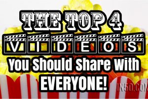 The Top 4 Videos You Should Share With Everyone