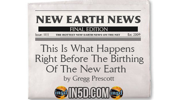 New Earth News - This Is What Happens Right Before The Birthing Of The New Earth