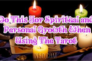 Do This For Spiritual and Personal Growth When Using The Tarot