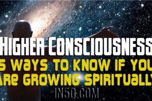 Higher Consciousness – 5 Ways To Know If You Are Growing Spiritually