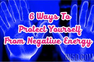 6 Ways To Protect Yourself From Negative Energy