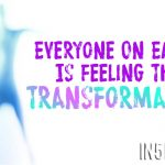 Everyone On Earth Is Feeling The Transformation