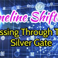 Timeline Shifting – Passing Through The Silver Gate